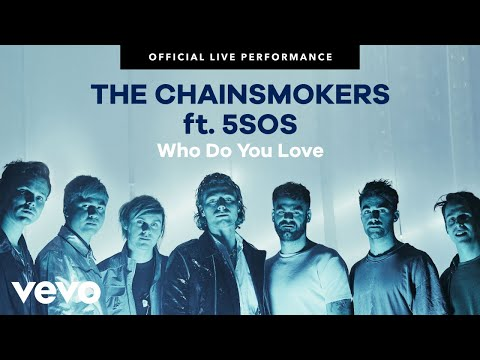 "The Chainsmokers, 5 Seconds of Summer - ""Who Do You Love"" Official Live Performance 