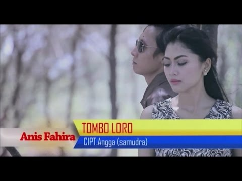 , title : 'Anis Fahira - Tombo Loro - [Official Video]'