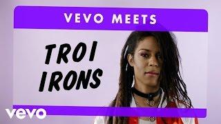 Troi Irons   Vevo Meets: Troi Irons