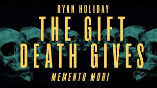 Why You Should Think About Death Everyday   Ryan Holiday   Daily Stoic Podcast