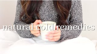 8 Natural Cold And Flu Remedies | How To Get Rid Of A Cold Fast