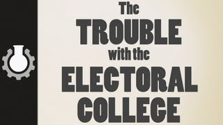 The Trouble with the Electoral College