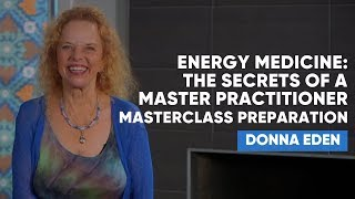 Energy Medicine  | Secrets of a Master Practitioner
