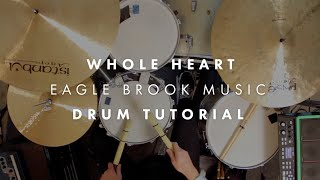 Whole Heart (Drums Tutorial)