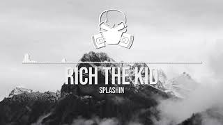 Rich The Kid - Splashin [Ultra Bass Boosted]