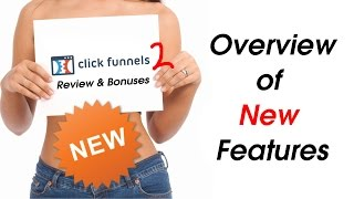 Clickfunnels Review - Clickfunnels 2 - Overview of NEW Features