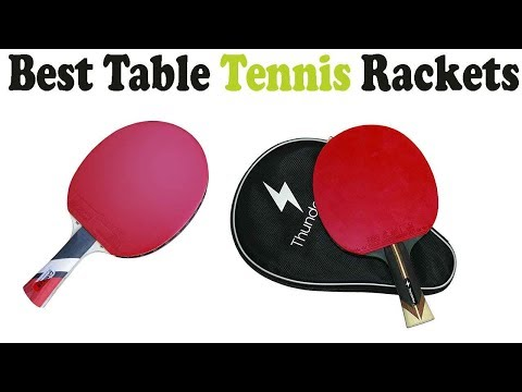 5 Best Table Tennis Rackets 2018 – Top 5 Table Tennis Rackets Reviews