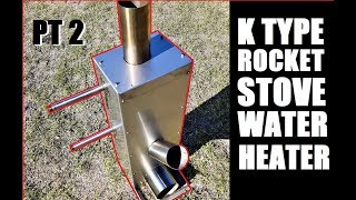 Hot Water Rocket Stove K Type Part 2