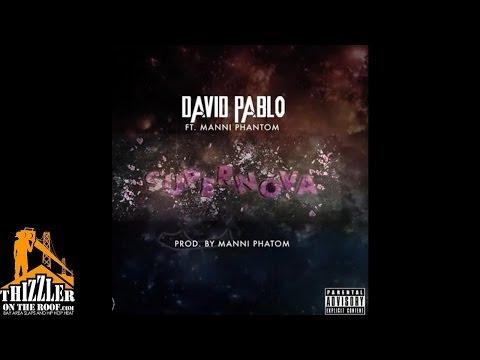 David Pablo ft. Manni Phantom - Supernova [Prod. Manni Phantom] [Thizzler.com]