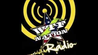 WTF Nation Radio Show Highlights