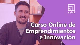 Curso Online de Emprendimiento e Innovación de Scalabl