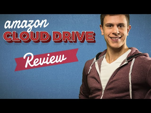 Amazon Cloud Drive Review 2016   Find the Right Cloud