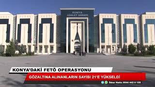Konya merkezli operasyonda gözaltı sayısı arttı