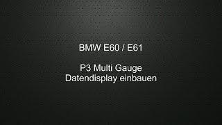BMW e60 e61 Datendisplay (P3 Gauge) nachrüsten
