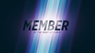 Andrew Tewell: Member of the Body of Christ