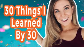 30 Life Lessons I Learned In 30 Years | It's My 30th Birthday 🎂