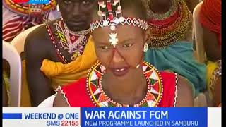 New program launched to end female genital mutilation (FGM) in Samburu and Marsabit counties.