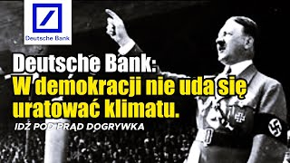 Deutsche Bank: W demokracji nie uda się uratować klimatu.