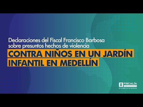 Fiscal Barbosa habla sobre presuntos hechos de violencia contra niños en un jardín en Medellín