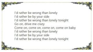 JT Hodges - Rather Be Wrong Than Lonely Lyrics