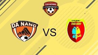 [21.08.2016] Đà Nẵng vs Thái Bình [Serie A]