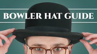 Definitive Guide to the Bowler (Derby) Hat & How To Wear It