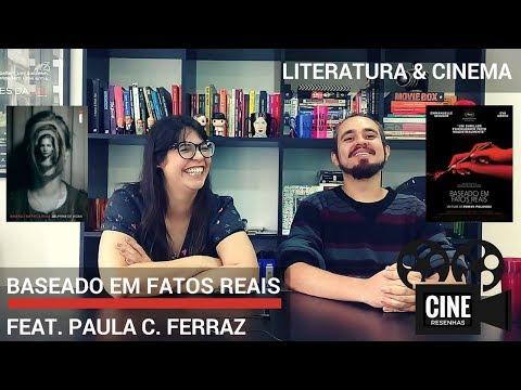 LITERATURA & CINEMA #1 | BASEADO EM FATOS REAIS | feat. PAULA FERRAZ | Delphine de Vigan & Polanski