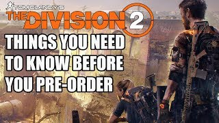 The Division 2 - 15 NEW Things You Need To Know Before You Pre-Order - dooclip.me