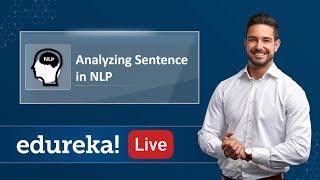 Analyzing Sentences in NLP | Context Analysis in NLP Tutorial | Edureka | NLP Live - 3