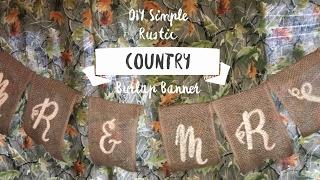 DIY Simple Rustic Country Burlap Banner Decor For Parties Or Weddings 2017
