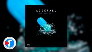 Adderall (Audio) - Almighty (Video)