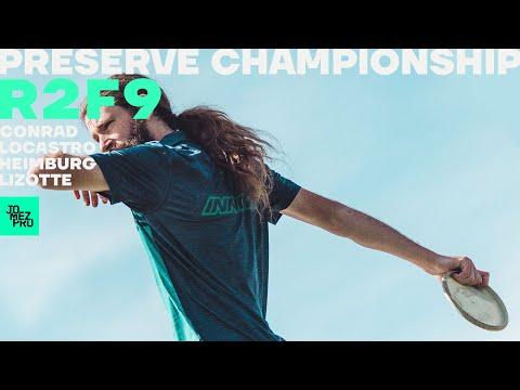 PRESERVE CHAMPIONSHIP | R2F9 LEAD | Lizotte, Heimburg, Conrad, Locastro | Jomez Disc Golf