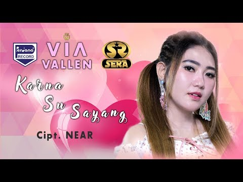 VIA VALLEN  - Karna Su Sayang {Cipt: Near} Mp3