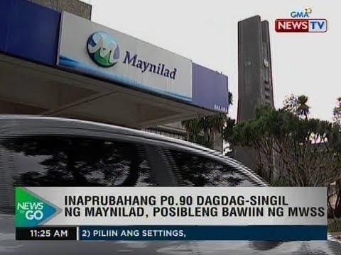 [GMA]  NTG: Inaprubahang P0.90 dagdag-singil ng Maynilad, posibleng bawiin ng MWSS