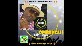 MBM - 🔥 OMBENGU  🔥 2019