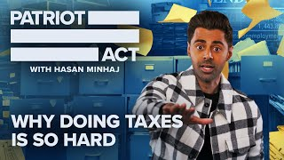 Why Doing Taxes Is So Hard | Patriot Act with Hasan Minhaj | Netflix
