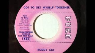 Buddy Ace/Got To Get Myself Together