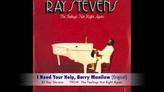 Ray Stevens - I Need Your Help, Barry Manilow (Original)