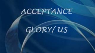 Acceptance - Glory/Us with Lyrics