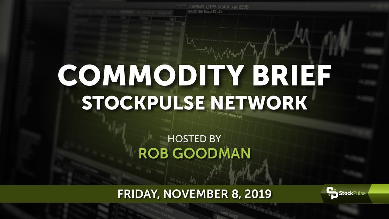 StockPulse Commodity Brief: Friday, November 8, 2019