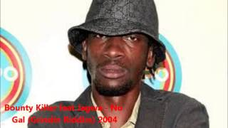 Bounty Killer feat Jagwa - No Gal (Grindin Riddim) 2004