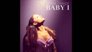 Baby i (A director's cut mix)- Ariana Grande