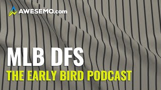 The DFS Early Bird - MLB First Look - Top MLB DFS Plays Yahoo, DraftKings, FanDuel 9/21/2020