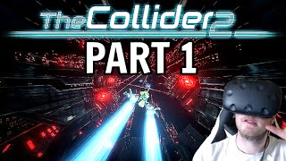 The Collider 2 Walkthrough Part 1 - SECTOR 1 (HTC Vive VR Gameplay)