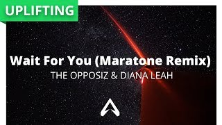 The Opposiz & Diana Leah - Wait For You (Maratone Remix)