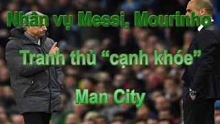 """Nhân vụ Messi, Mourinho tranh thủ """"cạnh khóe"""" Man City"""