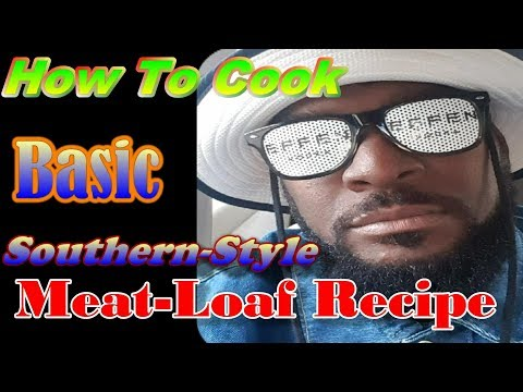 How to cook Basic Meatloaf Recipe: Soul Food 101