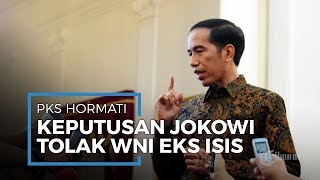 PKS Hormati Keputusan Presiden Jokowi yang Tegas Menolak Pulangkan WNI Eks ISIS