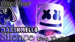 Marshmello   Silence (feat. Khalid) (One Hour LOOP)