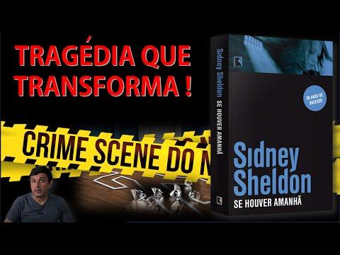 A QUE PONTO UMA TRAGÉDIA PODE MUDAR A VIDA DE UMA PESSOA (Se Houver Amanhã - Sidney Sheldon)